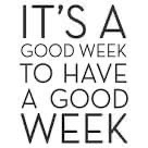 It is a good week to have a good week.