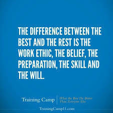 The difference between the best and the rest is the work ethic, the belief, the preparations, the skill and the will. Jon Gordon