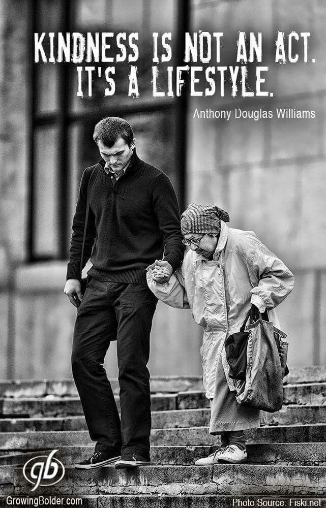 Kindness is not an act it is a lifestyle.