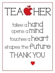 Teacher takes a hand, opens a mind, shapes the future. Thank you!